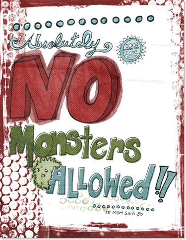 No Monsters Allowed Poster by Carrie Stephens